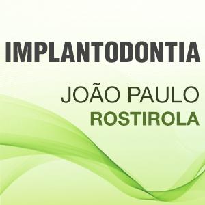 Dr Joao Paulo Rostirola - Implantodontia